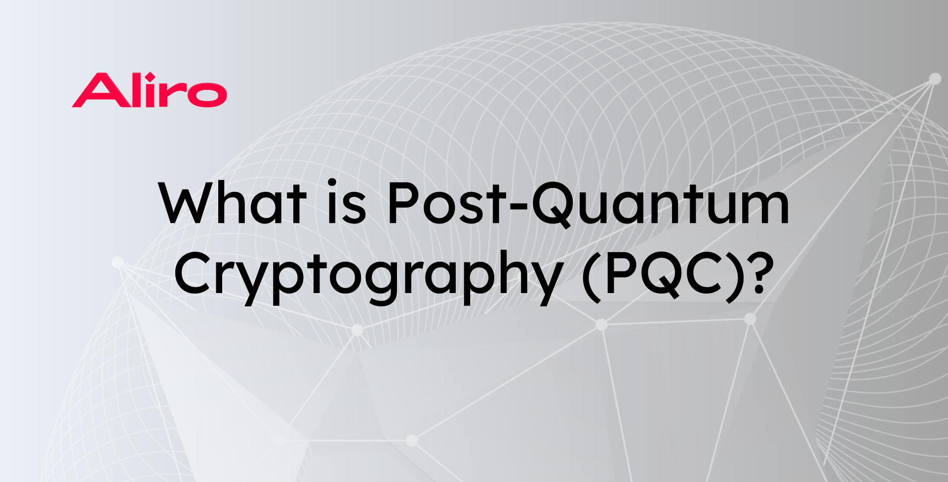 What is Post-Quantum Cryptography (PQC)?