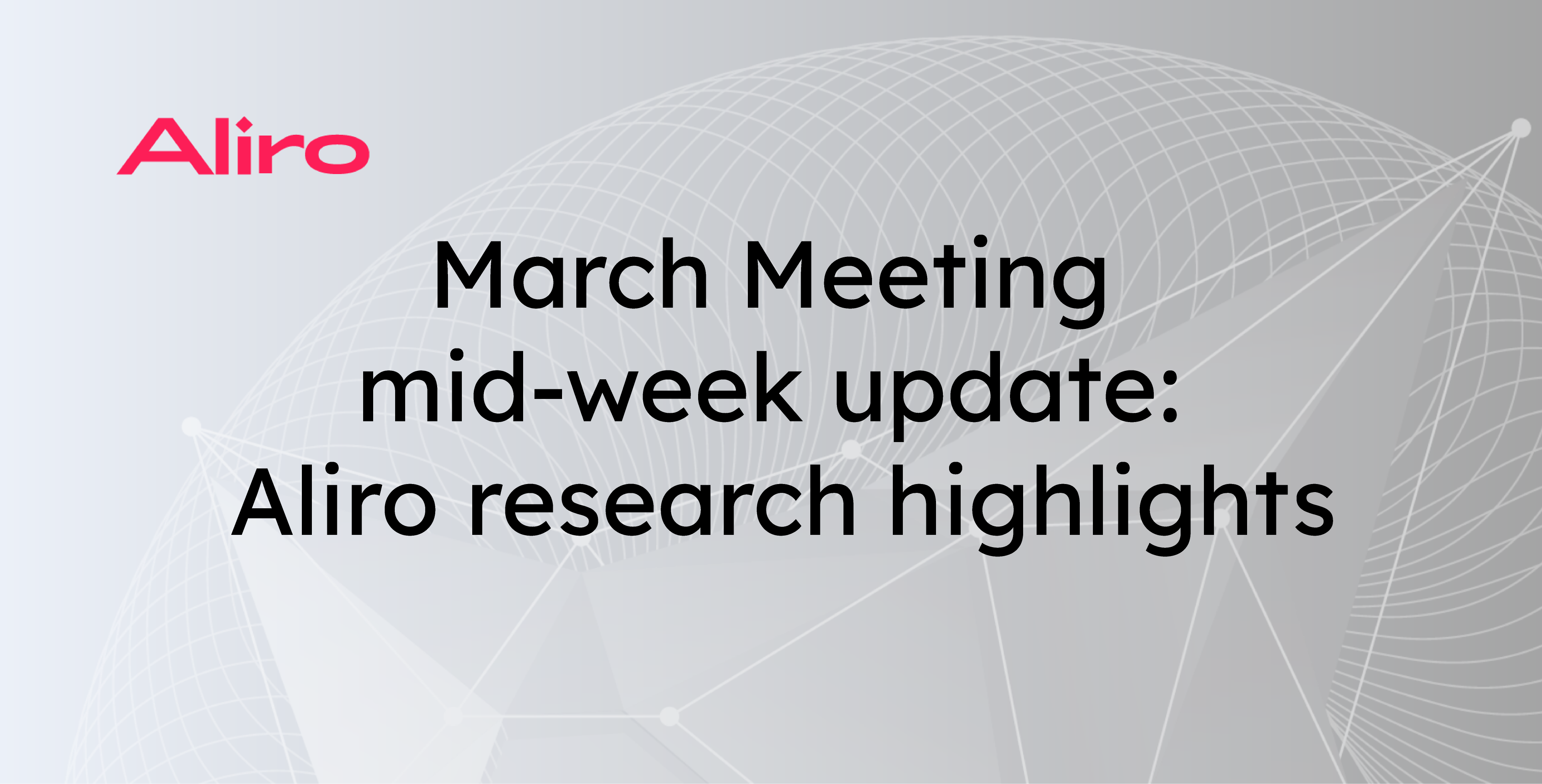 March Meeting mid-week update: Aliro research highlights