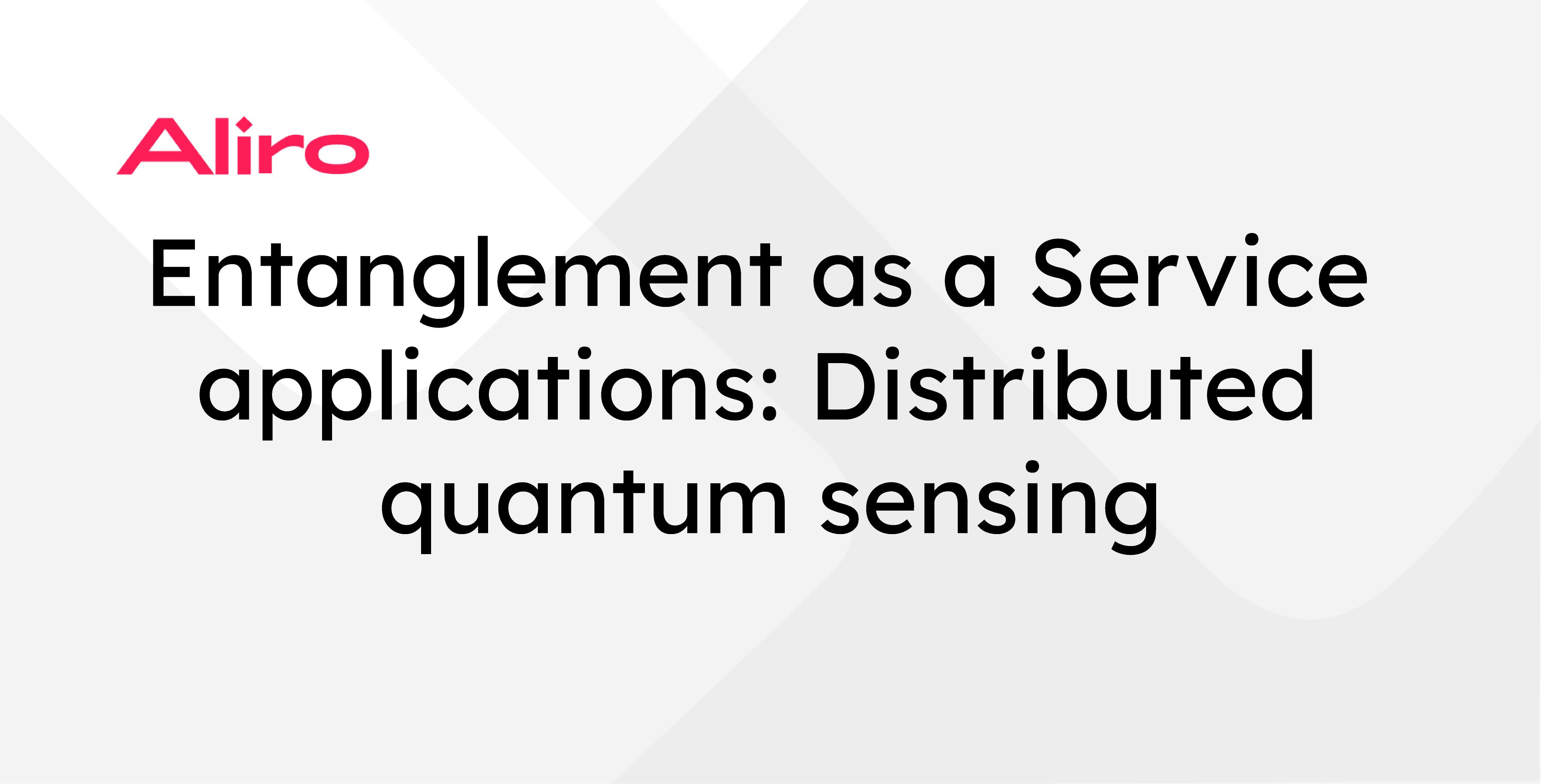 Entanglement as a Service applications: Distributed quantum sensing
