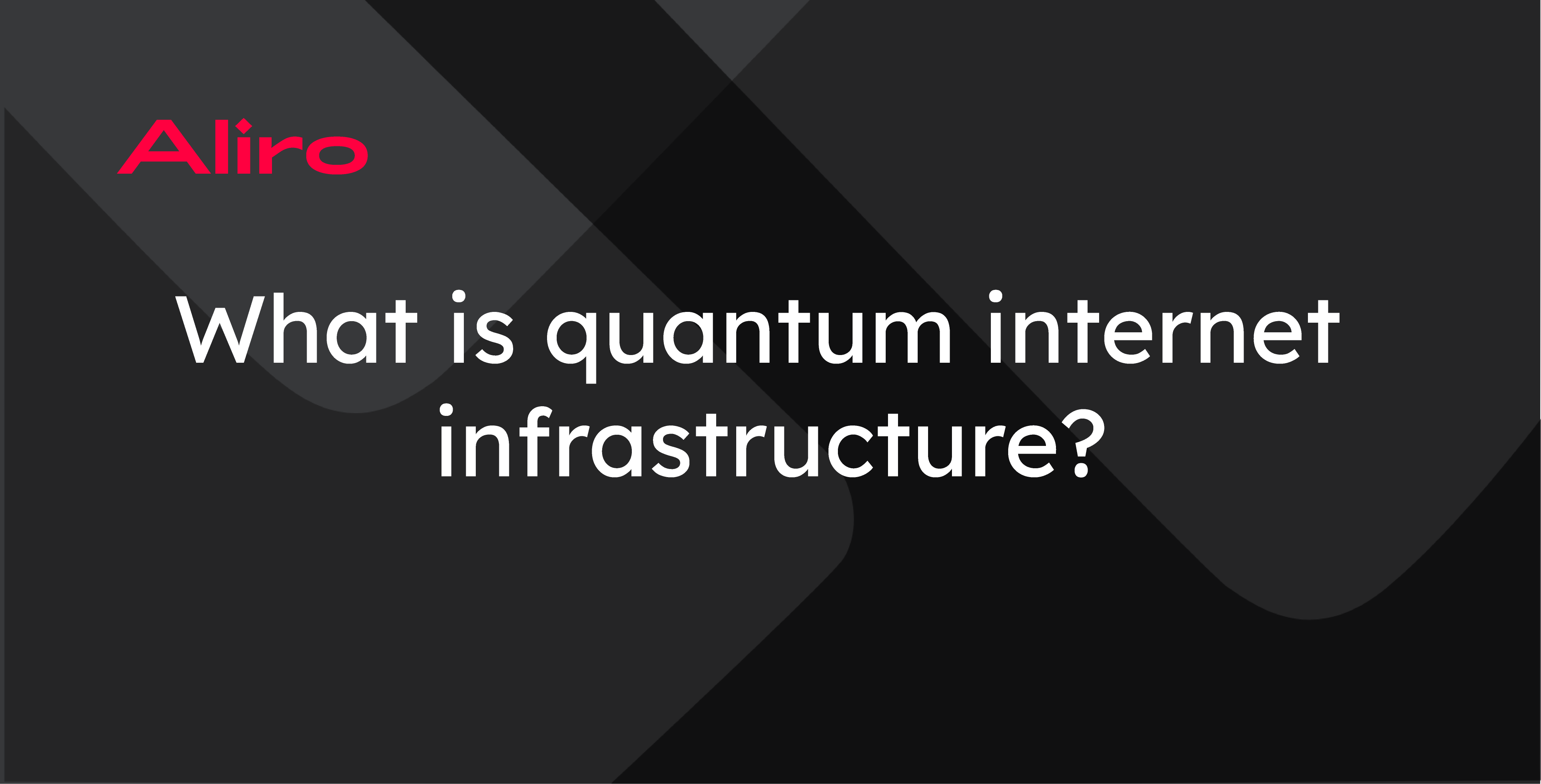 What is quantum internet infrastructure?